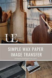 Transfer Images Using Wax Paper  Tutorial