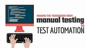 Making The Transition From Manual Testing To Test