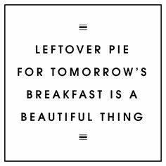 76 Best Pie Quo... Pie Food Quotes