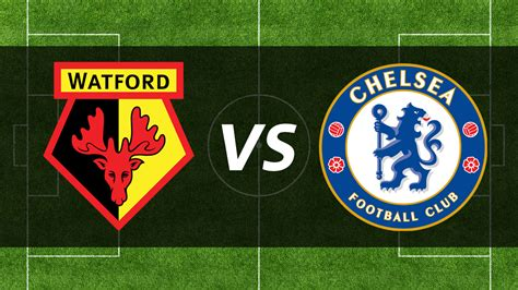 Week 24: Watford VS Chelsea - Goli Sports