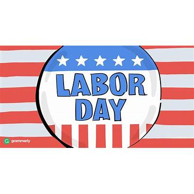 Why Do We Call It Labor Day?Grammarly