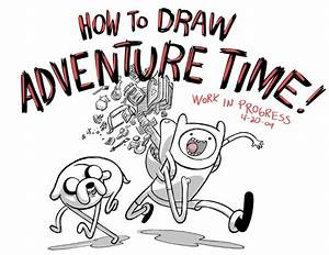 Learn To Draw  U2018adventure Time U2019 With Tips From Pendleton