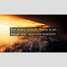 """Isaac Newton Quote """"for Every Action, There Is An Equal And Opposite Reaction"""" (19 Wallpapers"""