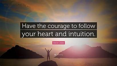 Heart Follow Courage Intuition Steve Jobs Quote