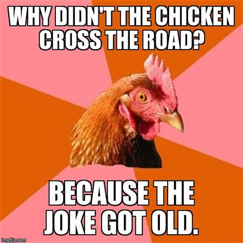 Rooster Jokes Meme - anti joke chicken meme imgflip