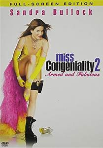 Miss Congeniality 2: Armed and Fabulous (2005) - The Movie