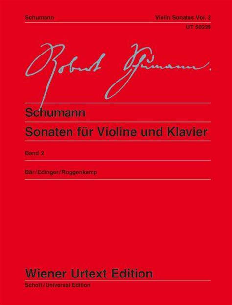 0014008122 sonaten fuer klavier band sonaten f 252 r violine und klavier band 2 robert schumann
