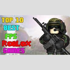Top 10 Best Fps Roblox Games (2016) Youtube