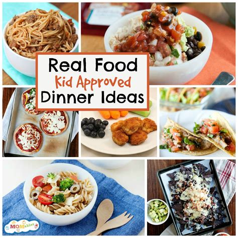 food ideas for dinner 10 real food kid approved dinner ideas