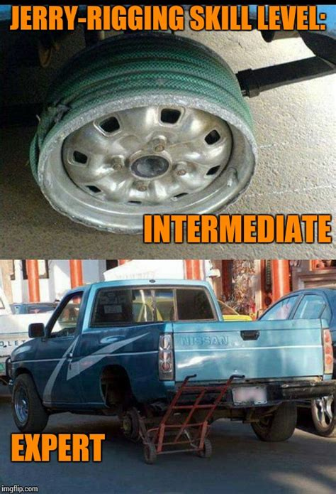 Tire Meme - flat tire but no spare no worries i got this imgflip