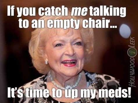 Betty White Meme 17 Best Images About Memes On On