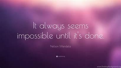 Impossible Always Done Seems Until Wallpapers Mandela