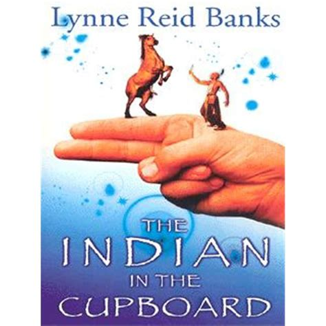 Indian In The Cupboard Book Review by Lynne Banks The Indian In The Cupboard Review