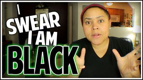 I Swear I'm Black!