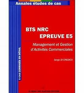 Bts Nrc Avis : annales tudes de cas bts nrc broch serge di credico livre ~ Medecine-chirurgie-esthetiques.com Avis de Voitures