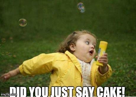 Meme Cake - did you just say cake meme picture picsmine