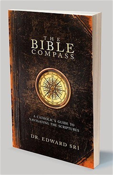 bible compass  catholics guide  navigating  scriptures  edward sri