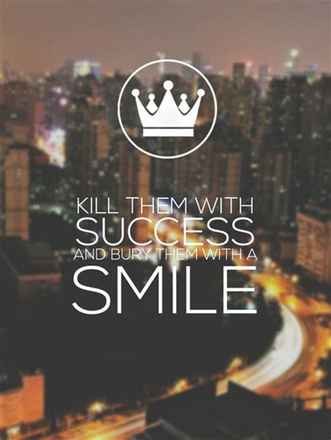 kill   success  bury    smile