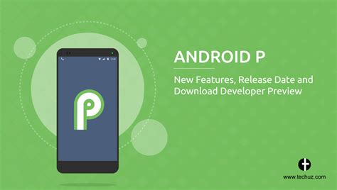 android p new features release date and