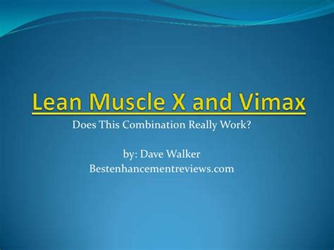 lean muscle x and vimax does it work