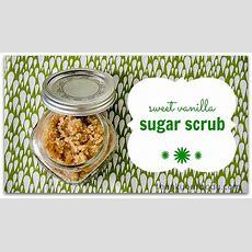 Sweet Vanilla Sugar Scrub  A Well, Sugar Scrubs And Coconut