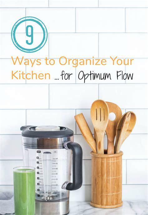 ways to organize your kitchen 9 ways to organize your kitchen for optimum flow make 8924