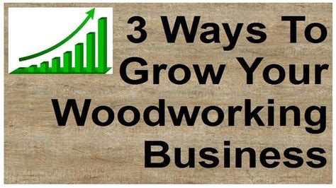 grow  woodworking business  ways  increase