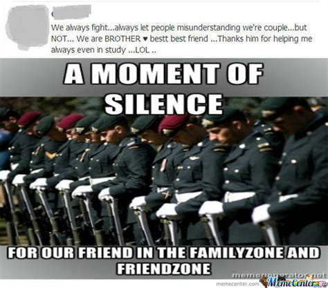 Moment Of Silence Meme - brothers in the friend zone meme image memes at relatably com
