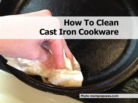 cast iron cleaning how to clean cast iron cookware