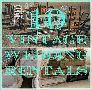 10 vintage items you can rent for your wedding rustic With rustic wedding decor rentals
