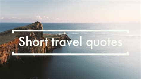 short travel quotes  inspire   travel  world