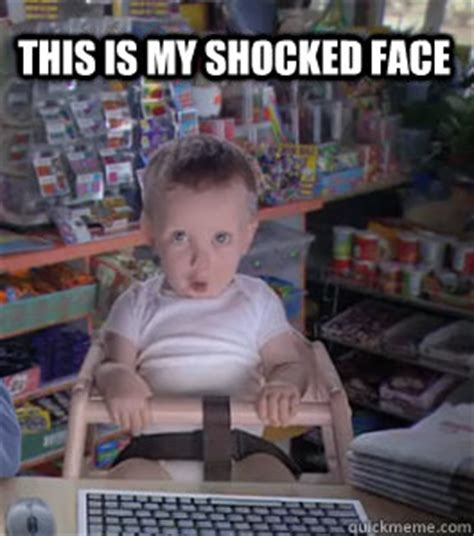 Etrade Baby Meme - this is my shocked face etrade shocked face quickmeme