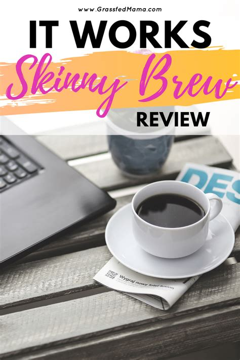 Here is an elaborate list of the benefits claimed by skinny brew producers. It Works Skinny Brew Review - Grassfed Mama