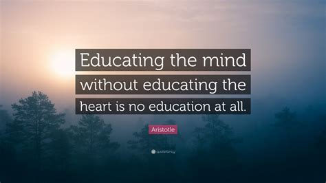 aristotle quote educating  mind  educating