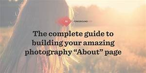 The Complete Guide To Writing Your Photographer About Page  With Images