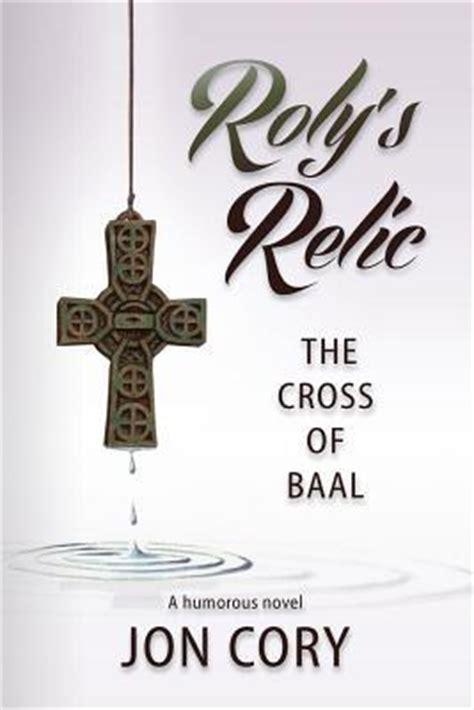 book giveaway  rolys relic  cross  baal  jon