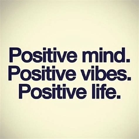 quotes positive mind positive vibes quotesgram
