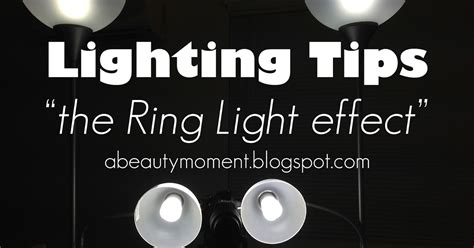 Lighting Tips by A Moment Diy Ring Light Effect Photography And
