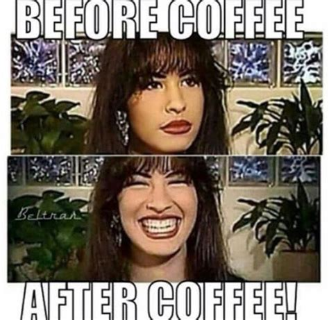 Selena Quintanilla Meme - i wish i looked like selena before and after coffee selena quintanilla pinterest selena