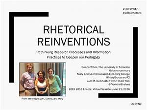 Rhetorical Reinventions: Rethinking Research Processes and ...
