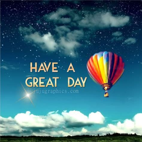 Have a great day 81   Graphics, quotes, comments, images