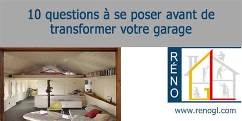 transformer garage en bureau finition intérieure de garage 10 questions pour