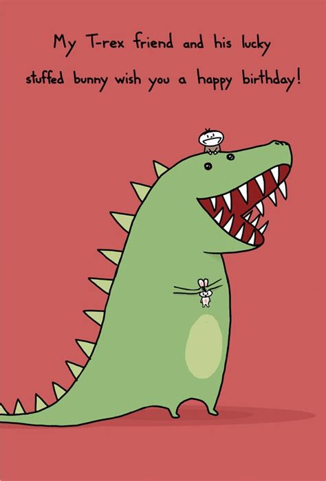 T Rex Birthday Meme - t rex birthday card robots dinosaurs pinterest birthdays friends and nine d urso