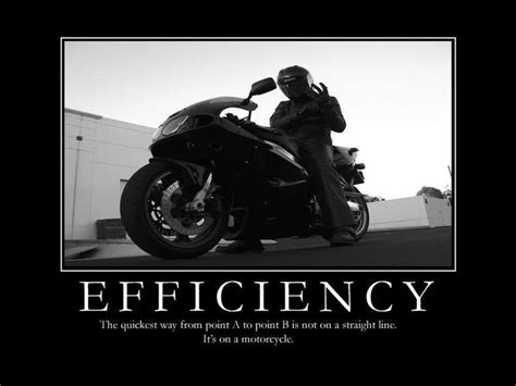 Efficiency .... Motorcycle Funny Motivational Poster