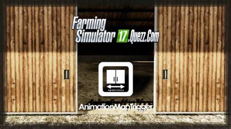 ouverture de porte 17 animation map trigger v 1 1 fs17 farming simulator 17