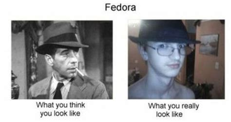 Fedora Hat Meme - fedora what you really look like meme internet memes juxtapost