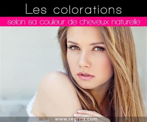 Quelle Couleur De Cheveux Choisir Quelle Coloration Choisir En Fonction De Sa Couleur De Cheveux Naturelle
