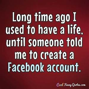 Long time ago I used to have a life, until someone told me ...