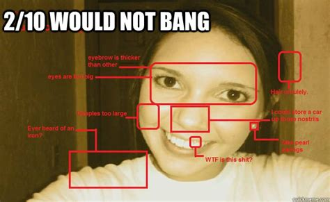 Would Not Bang Meme - neckbeard meme would not bang