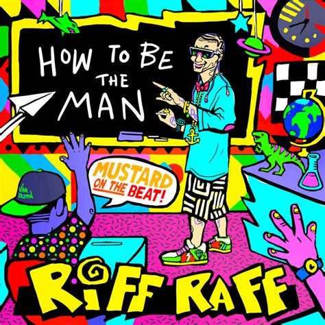 How To Be The Man - RiFF RAFF by fig13 on DeviantArt